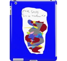 Paint skills! iPad Case/Skin