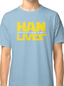 Han Lives - Type Only Classic T-Shirt