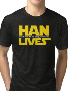 Han Lives - Type Only Tri-blend T-Shirt