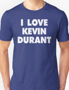 I LOVE KEVIN DURANT Oklahoma City Thunder Basketball Unisex T-Shirt