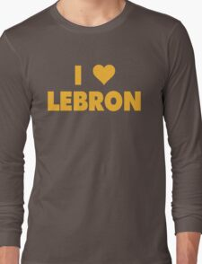 I LOVE LEBRON James Cleveland Cavaliers Basketball Long Sleeve T-Shirt