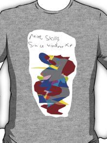Paint skills! T-Shirt