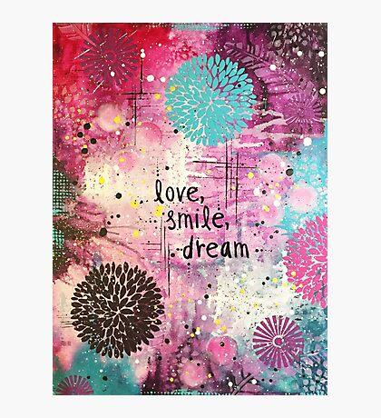Love, Smile, Dream Photographic Print