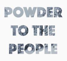 Powder to the People by 0thatsHawkward