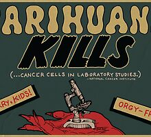 Marihuana Kills (Cancer) by Andy Schuler