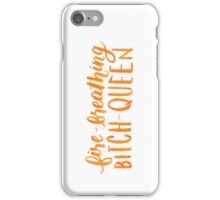 Fire-Breathing Bitch-Queen iPhone Case/Skin