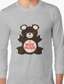 I Wuv Hugs Long Sleeve T-Shirt