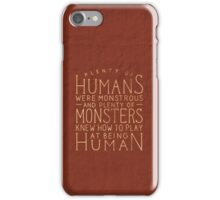 Plenty of Humans Were Monstrous iPhone Case/Skin