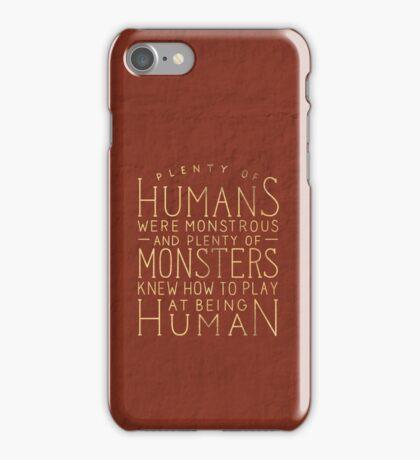Plenty of Humans Were Monstrous iPhone Case/Skin