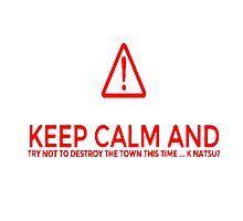 keep calm Natsu Photographic Print