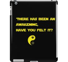There has been an awakening,  have you felt it? iPad Case/Skin