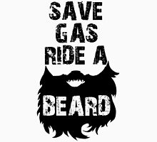 Save Gas Ride A Beard Unisex T-Shirt
