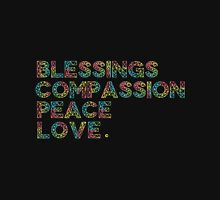 Blessings | Compassion | Peace | Love Unisex T-Shirt