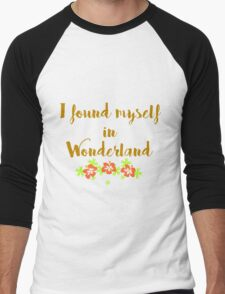 I Found Myself In Wonderland Men's Baseball ¾ T-Shirt
