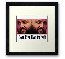 Dj Khaled - Dont Ever Play Yourself  Framed Print