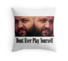 Dj Khaled - Dont Ever Play Yourself  Throw Pillow