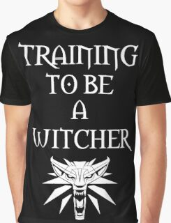 Training to Be a Witcher Graphic T-Shirt