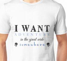 I Want Adventure Unisex T-Shirt