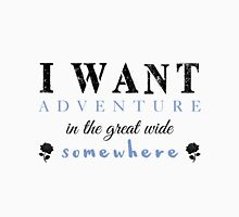I Want Adventure Unisex T-Shirt