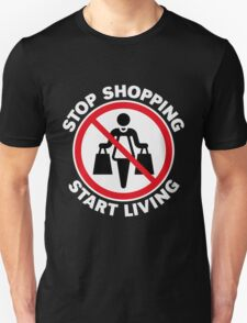 Stop Shopping – Start Living (NEG) T-Shirt