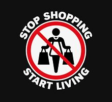 Stop Shopping – Start Living (NEG) Unisex T-Shirt