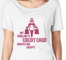My Darling's Credit Card Makes Me Happy! (Magenta) Women's Relaxed Fit T-Shirt