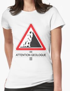 Attention Géologue Womens Fitted T-Shirt