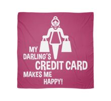 My Darling's Credit Card Makes Me Happy! (White) Scarf