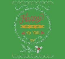 Happy Ho Ho Ho To You Kids Tee