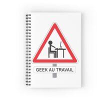 Geek au travail Spiral Notebook