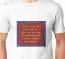 A Kind Heart Is A Fountain - W Irving Unisex T-Shirt