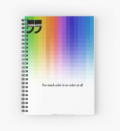 Use Color With Moderation (Chermayeff's Quote) Spiral Notebook