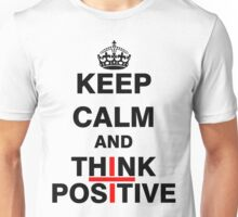 Keep Calm and Think Positive Unisex T-Shirt