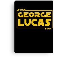 F*ck You, George Lucas Canvas Print