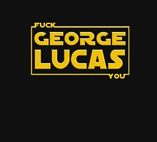 F*ck You, George Lucas Unisex T-Shirt