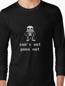 Sans - Sun's out Puns out Long Sleeve T-Shirt