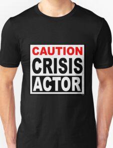 CAUTION CRISIS ACTOR T-Shirt