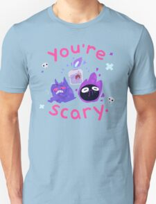 You're scary. (Ghost pokemon) Unisex T-Shirt