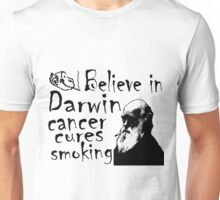 BELIEVE IN DARWIN - CANCER CURES SMOKING Unisex T-Shirt