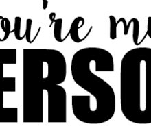 You're My Person Greys Anatomy Sticker