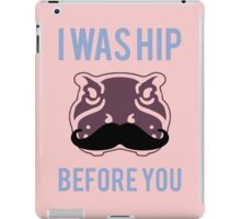 I was hip before you - Hipster Hippo with Moustache iPad Case/Skin