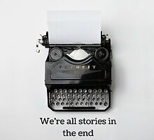 We're all stories in the end by expandingmind