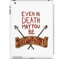 Even In Death May You Be Triumphant iPad Case/Skin