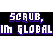 Scrub, I'm Global Photographic Print
