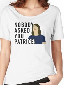 Nobody asked you Patrice! Women's Relaxed Fit T-Shirt