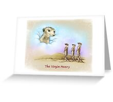 The Virgin Meery Greeting Card
