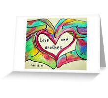 LOVE One Another John 13: 34 Greeting Card