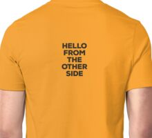 Hello from the other side (back) Unisex T-Shirt