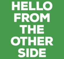 Hello from the other side - back (white letters) Kids Tee
