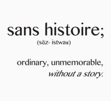 sans histoire by Quickysilver